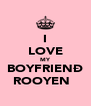 I LOVE MY BOYFRIENÐ ROOYEN♡♥ - Personalised Poster A4 size