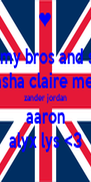 i love my bros and sisters natasha claire megan zander jordan aaron alyx lys <3 - Personalised Poster A4 size