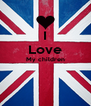 I Love My children   - Personalised Poster A4 size
