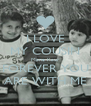 I LOVE MY COUSIN Mane Kaur FOREVER YOU ARE WITH ME - Personalised Poster A4 size
