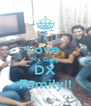 I Love  My Gang DX Family!! - Personalised Poster A4 size