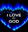 I LOVE MY GOD  - Personalised Poster A4 size