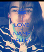 I LOVE my NAME (ELLE) - Personalised Poster A4 size