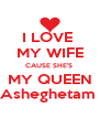 I LOVE  MY WIFE CAUSE SHE'S  MY QUEEN Asheghetam  - Personalised Poster A4 size