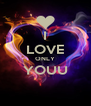 I LOVE ONLY YOUU  - Personalised Poster A4 size