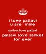 i love pallavi u are  mine sanket love pallavi pallavi love sanket for ever - Personalised Poster A4 size