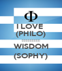 I LOVE  (PHILO) φιλοσοφία WISDOM (SOPHY) - Personalised Poster A4 size