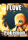 I LOVE  Pokemon - Personalised Poster A4 size