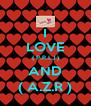I LOVE ( P.R.I.J ) AND ( A.Z.R ) - Personalised Poster A4 size
