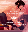 I LOVE SASUSAKU AND I DON'T CARE ABOUT THE HATERS - Personalised Poster A4 size