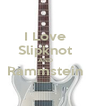 I Love Slipknot AND Rammstein  - Personalised Poster A4 size