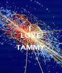 I  LOVE  TAMMY  - Personalised Poster A4 size