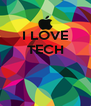 I LOVE TECH    - Personalised Poster A4 size
