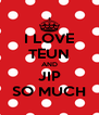 I LOVE TEUN AND JIP SO MUCH - Personalised Poster A4 size