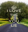 I LOVE THE WAY YOU LIE - Personalised Poster A4 size