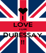 I LOVE TOM DUBESSAY !! - Personalised Poster A4 size