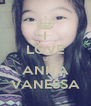 I LOVE U ANITA VANESSA - Personalised Poster A4 size