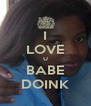 I LOVE U BABE DOINK - Personalised Poster A4 size