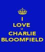 I LOVE  U  CHARLIE BLOOMFIELD - Personalised Poster A4 size