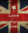 I Love U  For Ever - Personalised Poster A4 size