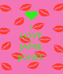 I LOVE U JAMIE JONES - Personalised Poster A4 size