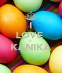 I LOVE  U  KANIKA  - Personalised Poster A4 size