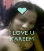 I LOVE U KAREEM - Personalised Poster A4 size