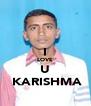 I LOVE U  KARISHMA - Personalised Poster A4 size