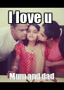 I love u  Mum and dad - Personalised Poster A4 size