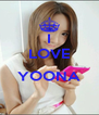 I LOVE  YOONA  - Personalised Poster A4 size