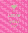 I LOVE  YOU <3 - Personalised Poster A4 size