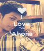 I Love You Ahona :* - Personalised Poster A4 size
