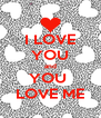 I LOVE YOU and YOU  LOVE ME - Personalised Poster A4 size