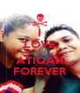 I LOVE YOU ATIQAH FOREVER - Personalised Poster A4 size