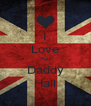 I Love You Daddy Hall - Personalised Poster A4 size
