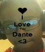 I Love You Dante <3 - Personalised Poster A4 size