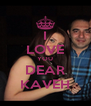 I LOVE YOU DEAR KAVEH - Personalised Poster A4 size