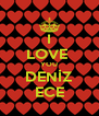 I LOVE  YOU DENİZ ECE - Personalised Poster A4 size