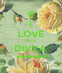 i LOVE YOU DIVYA ******* - Personalised Poster A4 size