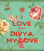 i LOVE YOU DIVYA MY LOVE - Personalised Poster A4 size