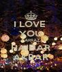 I LOVE  YOU FARRAZ HAIDAR AKBAR - Personalised Poster A4 size