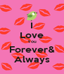 I Love You Forever& Always - Personalised Poster A4 size