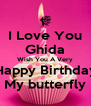 I Love You Ghida Wish You A Very Happy Birthday My butterfly - Personalised Poster A4 size