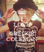 I LOVE YOU GREGOR COLEMAN - Personalised Poster A4 size