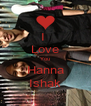I  Love You Hanna Ishak - Personalised Poster A4 size