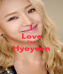 I Love You Hyoyeon  - Personalised Poster A4 size