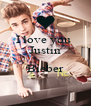 I love you  Justin  Bieber  - Personalised Poster A4 size