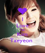 I Love You Kim Taeyeon  - Personalised Poster A4 size