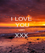 I LOVE  YOU Liam  XXX   - Personalised Poster A4 size