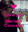 I Love you  Mariana Couceiro - Personalised Poster A4 size